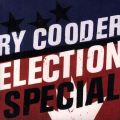 Ry Cooder - Election Special (LP + CD)